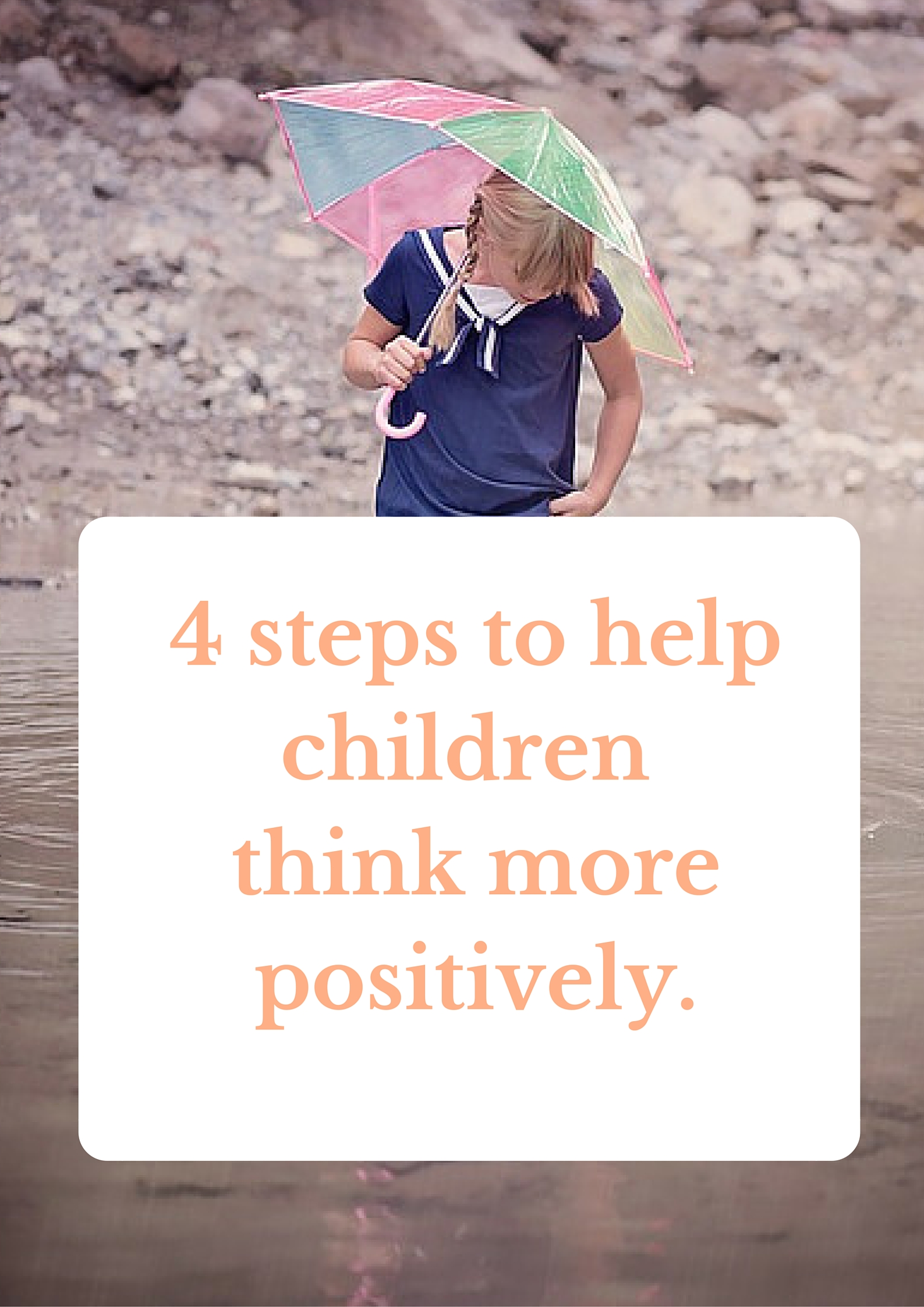 4 steps to help children think more positively